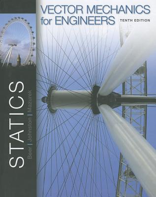 McGraw-Hill Science/Engineering/Math Vector Mechanics for Engineers: Statics (10th Edition) by Beer, Ferdinand Johnston/ Johnston, Jr. E./ Mazurek, David [Hardcover] at Sears.com