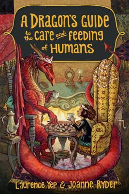 A Dragon's Guide to the Care and Feeding of Humans By Yep, Laurence/ Ryder, Joanne/ GrandPre, Mary (ILT)