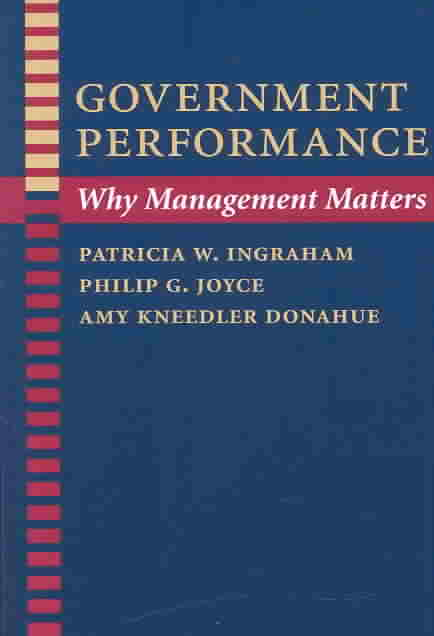 Government Performance By Ingraham, Patricia W./ Joyce, Philip G./ Donahue, Amy Kneedler